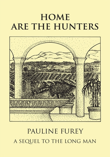 Home Are The Hunters - A Sequel to The Long Man ebook by Pauline Furey