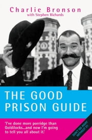 The Good Prison Guide ebook by Charlie Bronson,Stephen Richards