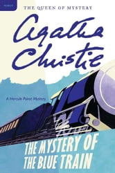 The Mystery of the Blue Train - Hercule Poirot Investigates ebook by Agatha Christie