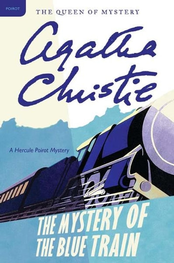 The mystery of the blue train ebook by agatha christie the mystery of the blue train hercule poirot investigates ebook by agatha christie fandeluxe Gallery