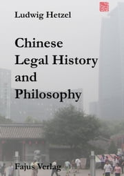 Chinese Legal History and Philosophy ebook by Ludwig Hetzel