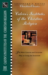 Calvin's Institutes of the Christian Religion ebook by John Calvin,Mark DeVries,Kirk Freeman