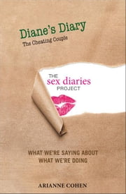 Diane's Diary - The Cheating Couple: The Sex Diaries Project ebook by Cohen, Arianne