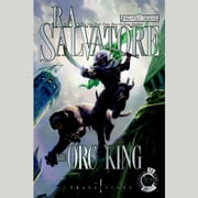 The Orc King - Transitions, Book I audiobook by R.A. Salvatore