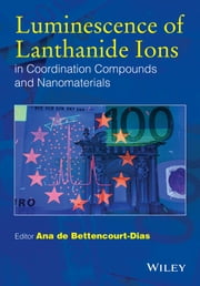 Luminescence of Lanthanide Ions in Coordination Compounds and Nanomaterials ebook by