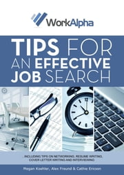 Tips for an Effective Job Search ebook by Megan Koehler,Alex Freund,Cathie Ericson