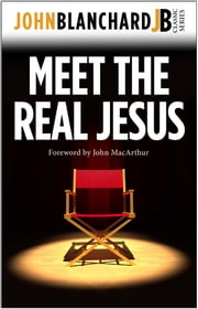 Meet the Real Jesus ebook by John Blanchard
