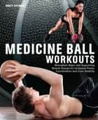 Medicine Ball Workouts ebook by Brett Stewart