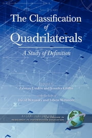 The Classification of Quadrilaterals - A Study in Definition ebook by Zalman Usiskin