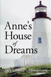 Anne's House of Dreams ebook by Montgomery, Lucy Maud