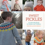 Sweet Pickles - 27 Adorable Knits for Babies and Toddlers ebook by Anna Enge,Heidi Gronvold