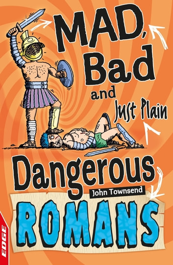 EDGE: Mad, Bad and Just Plain Dangerous: Romans ebook by John Townsend