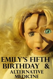 """Emily's Fifth Birthday"" & ""Alternative Medicine"" ebook by Kater Cheek"