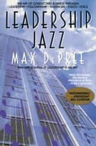 Leadership Jazz ebook by Max Depree