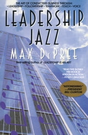 Leadership Jazz - The Essential Elements of a Great Leader ebook by Max Depree