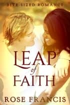 Leap of Faith ebook by Rose Francis
