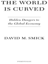 The World Is Curved - Hidden Dangers to the Global Economy ebook by David M. Smick