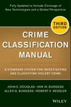 Crime Classification Manual ebook by John Douglas,Ann W. Burgess,Allen G. Burgess,Robert K. Ressler