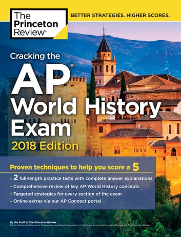 Cracking the AP World History Exam, 2018 Edition - Proven Techniques to Help You Score a 5 ebook by Princeton Review