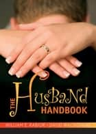 The Husband Handbook ebook by Rabior, William E.