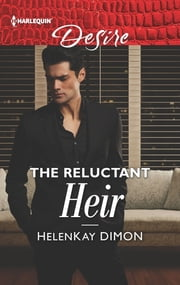 The Reluctant Heir - An Enemies to Lovers Romance ebook by HelenKay Dimon