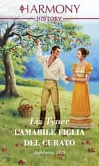 L'amabile figlia del curato ebook by Liz Tyner