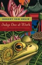 Judge Dee at Work ebook by Robert van Gulik