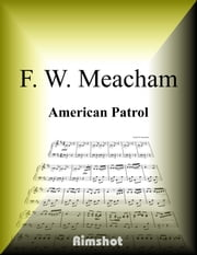 Meacham - American Patrol for Piano Solo ebook by Frank White Meacham,Rimshot Inc.