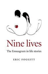 Nine Lives - The Enneagram in Life Stories ebook by Eric Foggitt