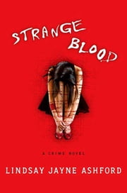 Strange Blood - A Crime Novel ebook by Lindsay Jayne Ashford