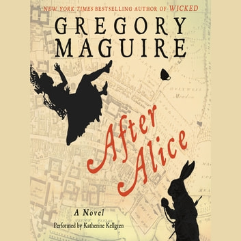 After Alice - A Novel audiobook by Gregory Maguire