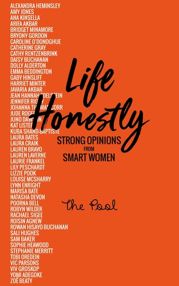 Life Honestly - Strong Opinions from Smart Women ebook by The Pool