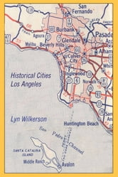 Historical Cities-Los Angeles ebook by Lyn Wilkerson