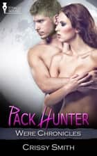 Pack Hunter ebook by Crissy Smith