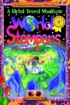 World Stompers - A Global Travel Manifesto ebook by Brad Olsen