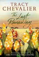 The Last Runaway ebook by Tracy Chevalier