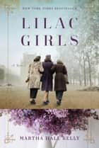 Lilac Girls ebook by Martha Hall Kelly