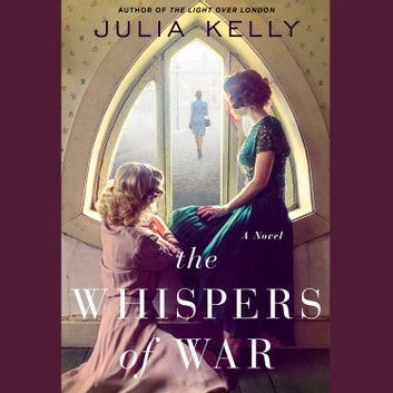 The Whispers of War audiobook by Julia Kelly