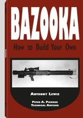 Bazooka: How To Build Your Own ebook by Lewis, Anthony