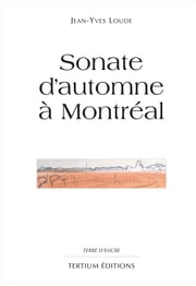 Sonate d'automne à Montreal ebook by Jean-Yves Loude