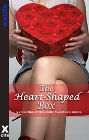 The Heart Shaped Box - A collection of five erotic stories ebook by Justine Elyot,Kat Black,Jeremy Edwards,Shanna Germain,Landon Dixon