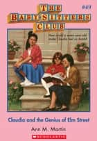 The Baby-Sitters Club #49: Claudia and the Genius of Elm Street ebook by Ann M. Martin