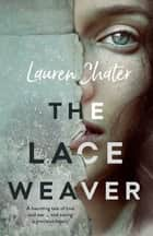 Lace Weaver ebook by Lauren Chater