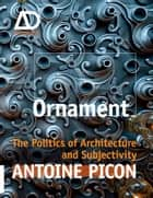 Ornament ebook by Antoine Picon