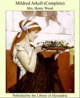 Mildred Arkell (Complete) ebook by Mrs. Henry Wood