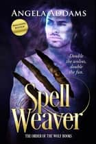 Spell Weaver plus Mayhem ebook by Angela Addams