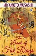 The Book of Five Rings ebook by Miyamoto Musashi, GP Editors