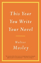 This Year You Write Your Novel ebook by Walter Mosley