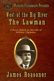 West of the Big River: The Lawman ebook by James Reasoner