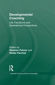 Developmental Coaching - Life Transitions and Generational Perspectives ebook by Stephen Palmer,Sheila Panchal